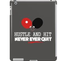 Hustle and hit, never ever quit! iPad Case/Skin