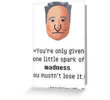 Robin Williams' madness Greeting Card