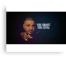 You Smart, you Loyal Canvas Print