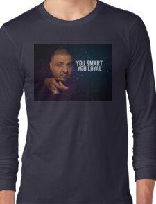You Smart, you Loyal Long Sleeve T-Shirt