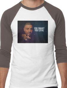 You Smart, you Loyal Men's Baseball ¾ T-Shirt