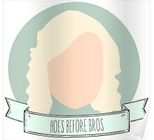 """""""Hoes Before Bros"""" - Leslie Knope Poster"""