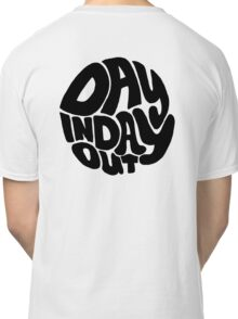 Day In Day Out - Back Classic T-Shirt