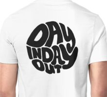 Day In Day Out - Back Unisex T-Shirt