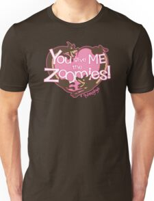 You Give Me The Zoomies! Unisex T-Shirt