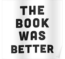 The book was better Poster