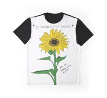 If You Need A Little Sunshine Graphic T-Shirt