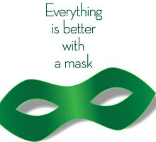Everything is better with a mask (Green) by futureryo