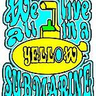 YELLOW SUBMARINE by Calgacus