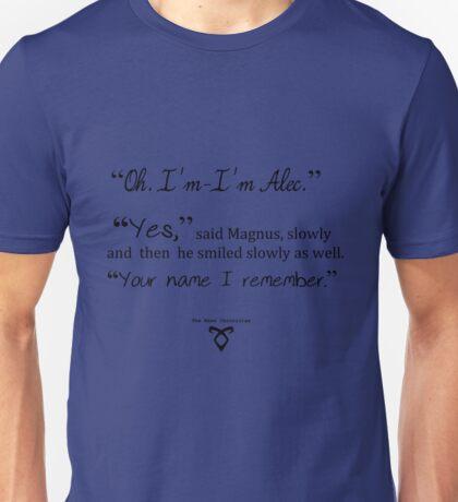 """TMI - Malec """"Your name I remember"""" Unisex T-Shirt"""