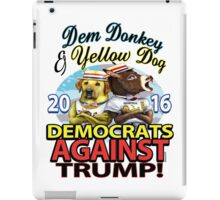 Democrats Against Trump 2016 iPad Case/Skin