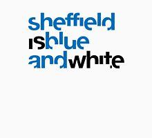 Sheffield is Blue & White Unisex T-Shirt