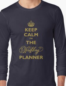 Keep Calm I am The Wedding Planner Long Sleeve T-Shirt