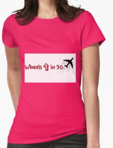 Wheels up in 30 Womens Fitted T-Shirt