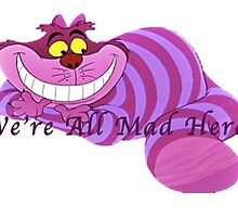 Chesire Cat, We're All Mad Here by sophiek11