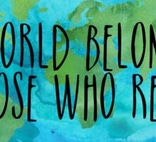The World Belongs to Those Who Read- Watercolour Sticker