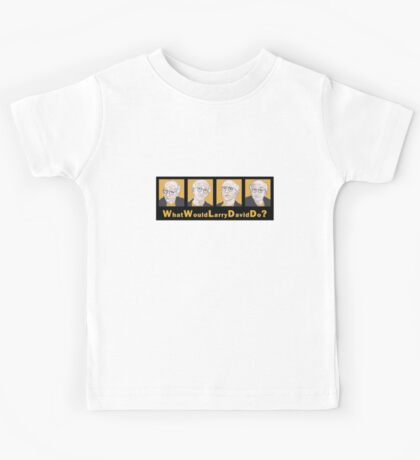 What Would Larry David Do? Kids Tee