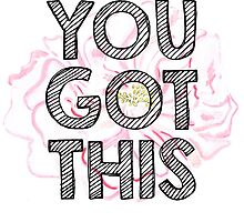 You Got This by emilycutter