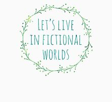 Let's Live in Fictional Worlds (Blue/Green) Unisex T-Shirt