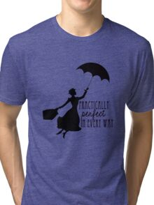 Practically Perfect in Every Way Tri-blend T-Shirt