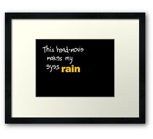 Movies - head-movie makes my eyes rain Framed Print