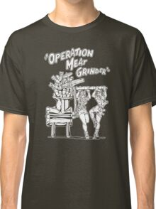 Operation Meat Grinder Classic T-Shirt