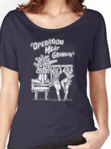 Operation Meat Grinder Women's Relaxed Fit T-Shirt