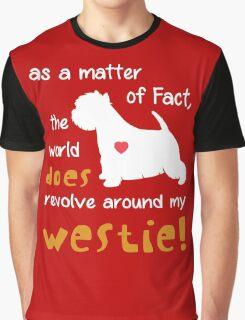 Westie - As a matter of Fact... Graphic T-Shirt