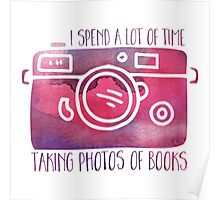 I Spend A Lot of Time Taking Photos of Books (Pink) Poster