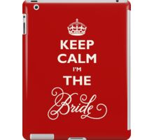 Keep Calm I Am The Bride iPad Case/Skin