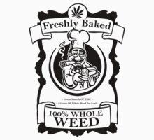 Whole weed freshly baked Kids Tee
