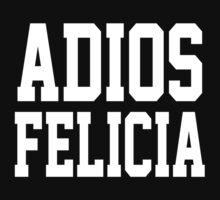 Adios Felicia Kids Tee
