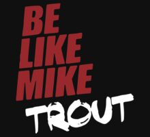 Be Like Mike Trout One Piece - Short Sleeve