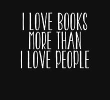 I Love Books More Than I Love People (inverted) Unisex T-Shirt