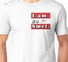 I am so smrt Unisex T-Shirt
