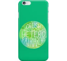 Crush the Heteropatriarchy-Green iPhone Case/Skin