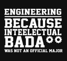 Engineering Because Intellectual Badass Wasn't An Official Major One Piece - Short Sleeve