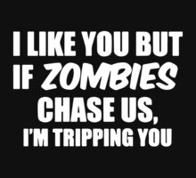 If Zombies Chase Us I'm Tripping You One Piece - Short Sleeve
