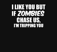 If Zombies Chase Us I'm Tripping You Unisex T-Shirt