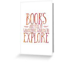 Books Are Full Of Wonderful Worlds (Orange) Greeting Card