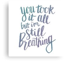 Still Breathing Hand Lettering Canvas Print