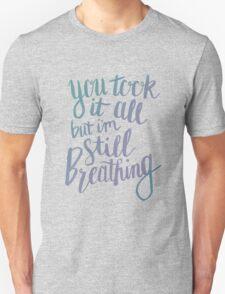 Still Breathing Hand Lettering Unisex T-Shirt
