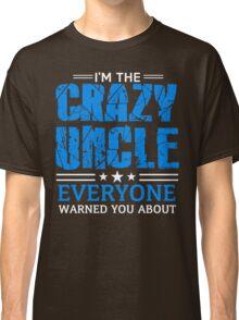 Crazy Uncle Classic T-Shirt