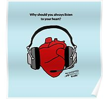 Why should you always listen to your heart? Poster