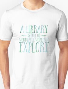 A Library Is Full Of Wonderful Worlds (Blue) Unisex T-Shirt