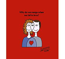 Why do we merge when we fall in love? Photographic Print