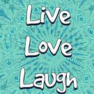 Live, Love , Laugh by gretzky