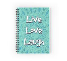 Live, Love , Laugh Spiral Notebook