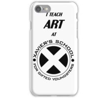 I Teach Art at Xavier's School for Gifted Youngsters iPhone Case/Skin