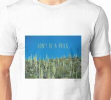 Don't Be A Prick Cactus Unisex T-Shirt